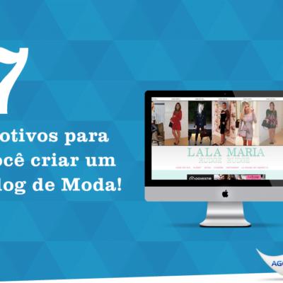 7 Motivos Para Você Criar um Blog de Moda