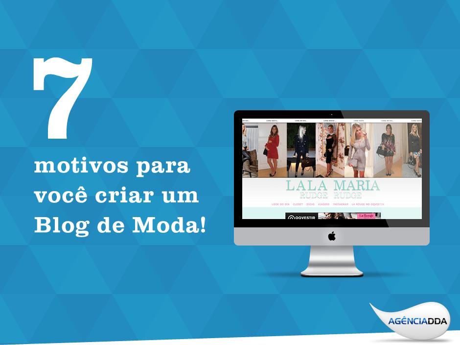 7 motivos para você ter um Blog de Moda